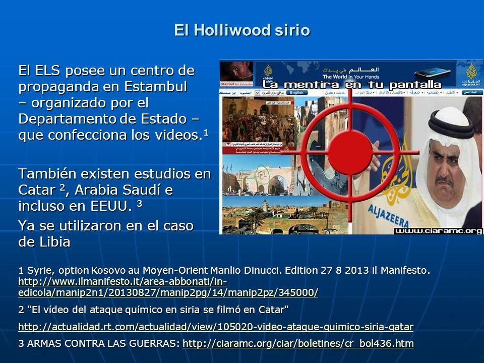El Holliwood sirio El ELS posee un centro de propaganda en Estambul – organizado por el Departamento de Estado – que confecciona los videos. 1 También