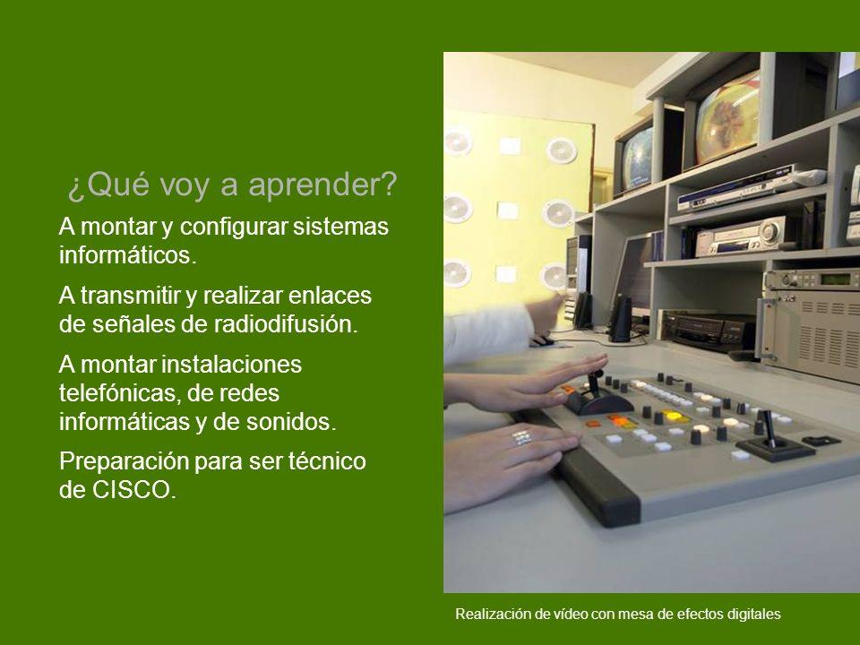 A montar y configurar sistemas informáticos. A transmitir y realizar enlaces de señales de radiodifusión. A montar instalaciones telefónicas, de redes