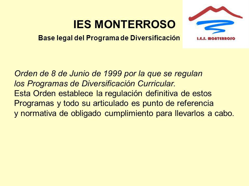 Base legal del Programa de Diversificación Orden de 8 de Junio de 1999 por la que se regulan los Programas de Diversificación Curricular. Esta Orden e