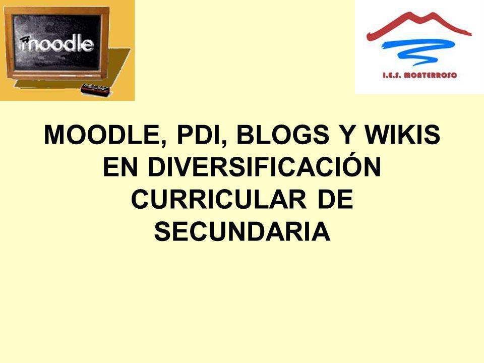 MOODLE, PDI, BLOGS Y WIKIS EN DIVERSIFICACIÓN CURRICULAR DE SECUNDARIA