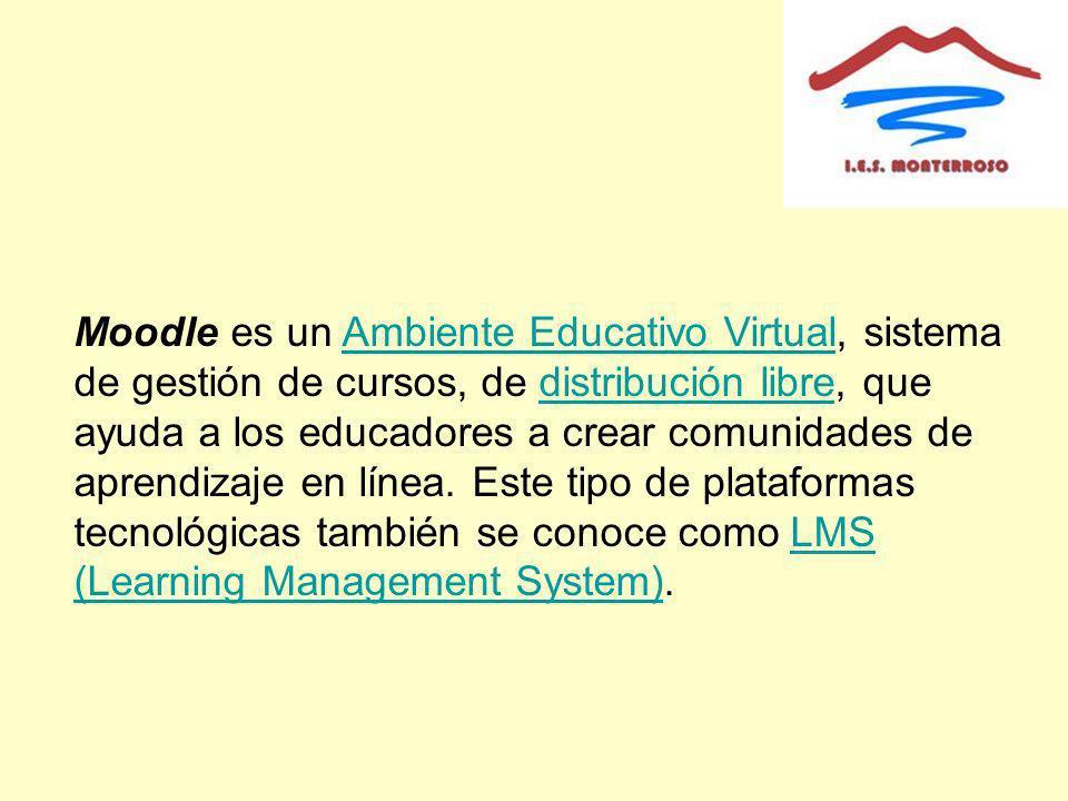 Moodle es un Ambiente Educativo Virtual, sistema de gestión de cursos, de distribución libre, que ayuda a los educadores a crear comunidades de aprend