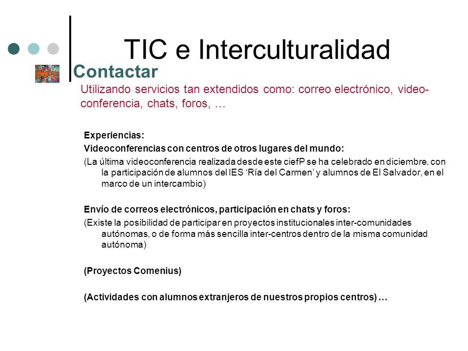 TIC e Interculturalidad Experiencias: Videoconferencias con centros de otros lugares del mundo: (La última videoconferencia realizada desde este ciefP