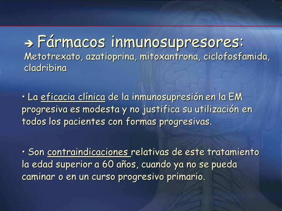 Tratamiento de la EM progresiva 1- Manejo sintomático y neurorrehabilitación 2- Corticoides 3- Inmunosupresores 4- Inmunomoduladores