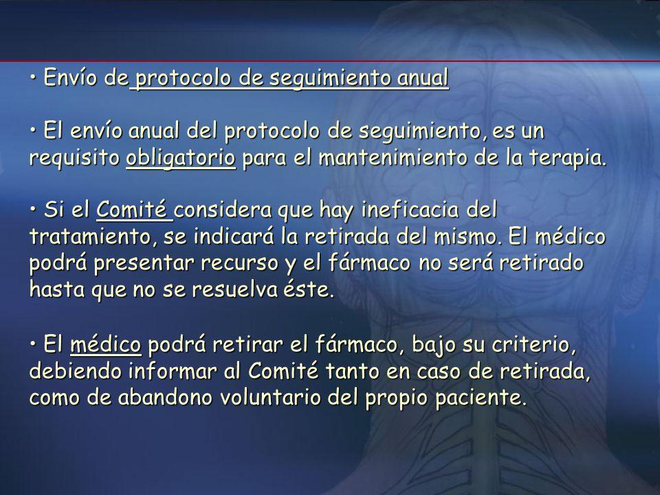 Seguimiento clínico. El paciente debe ser revisado por el médico responsable del tratamiento con una periodicidad que dependerá de la situación clínic