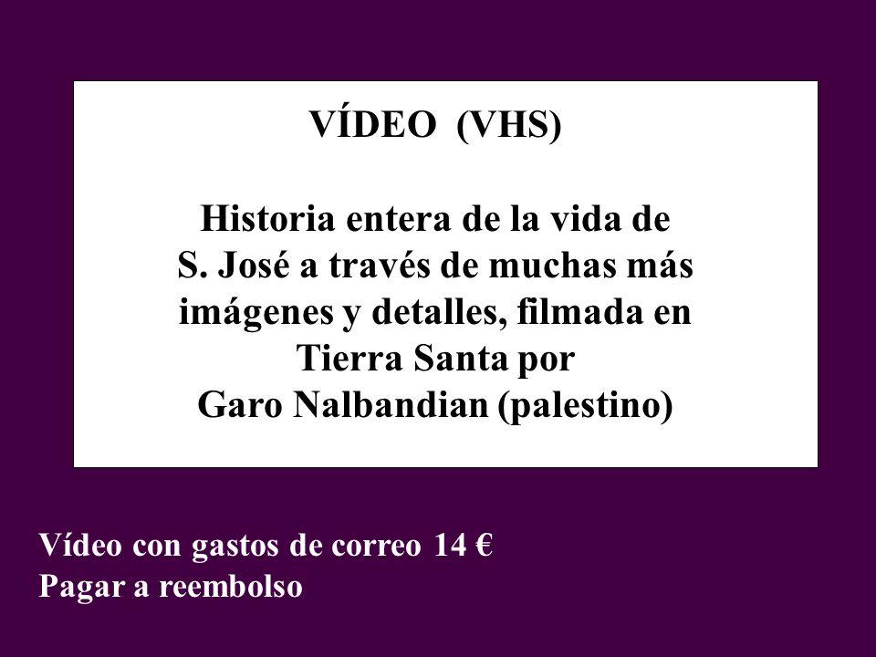 VÍDEO (VHS) Historia entera de la vida de S. José a través de muchas más imágenes y detalles, filmada en Tierra Santa por Garo Nalbandian (palestino)