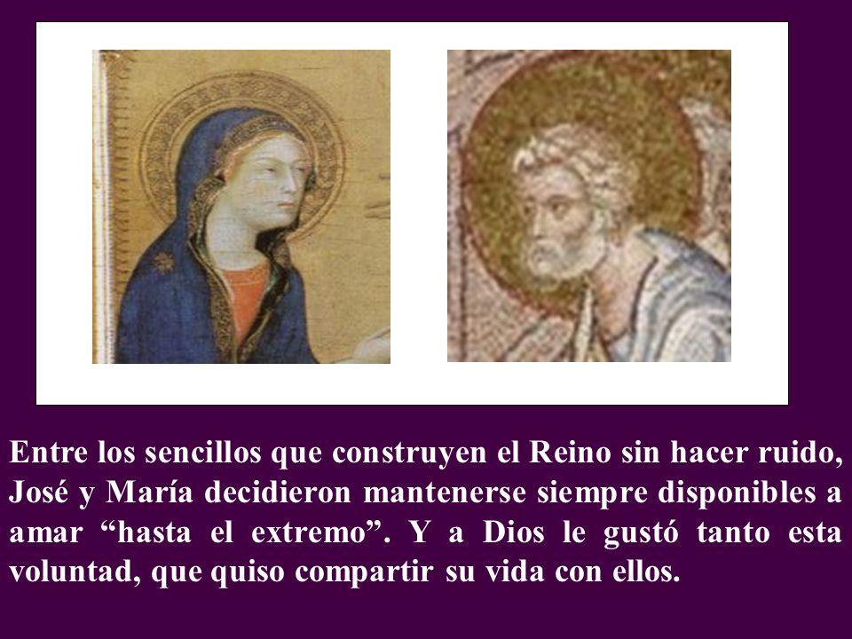Entre los sencillos que construyen el Reino sin hacer ruido, José y María decidieron mantenerse siempre disponibles a amar hasta el extremo. Y a Dios