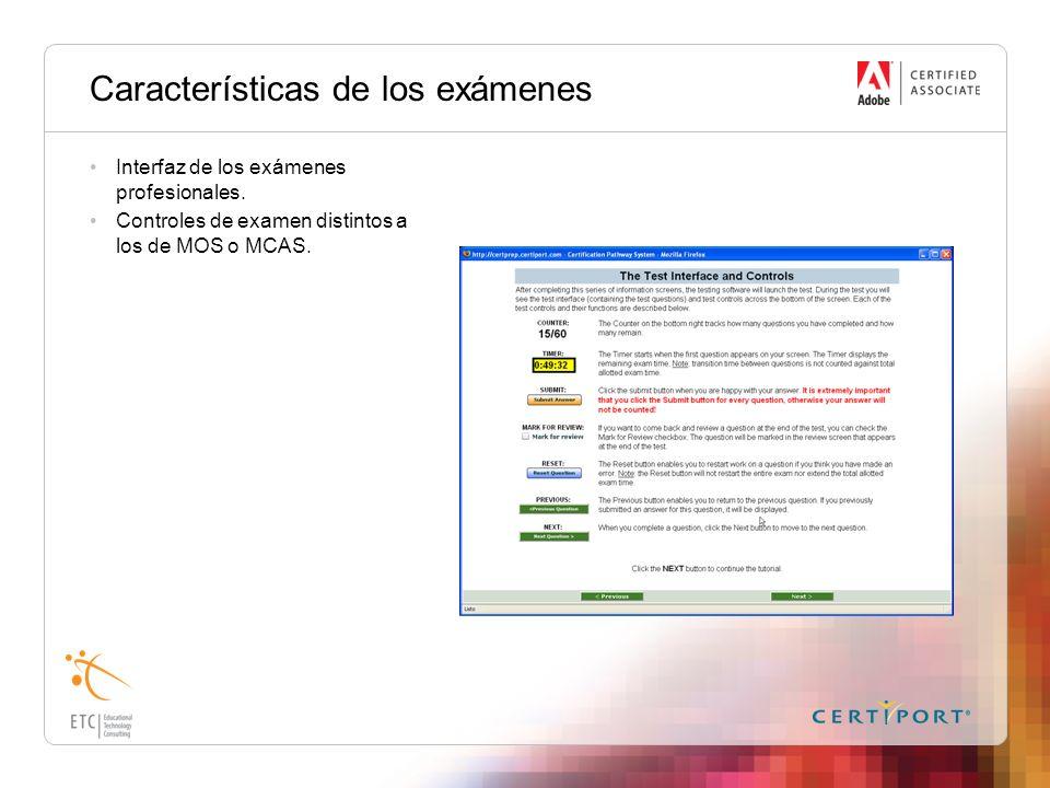 Características de los exámenes Interfaz de los exámenes profesionales. Controles de examen distintos a los de MOS o MCAS.
