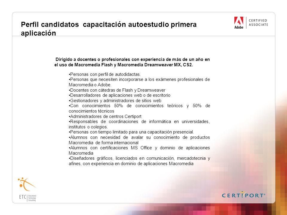 Perfil candidatos capacitación autoestudio primera aplicación Dirigido a docentes o profesionales con experiencia de más de un año en el uso de Macrom