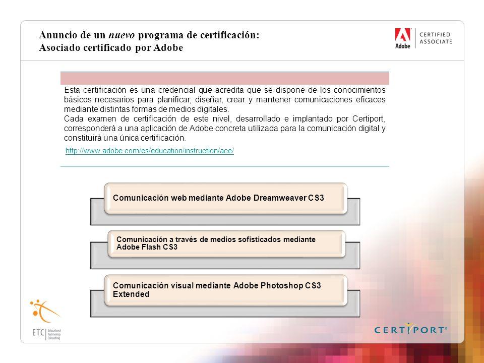 Anuncio de un nuevo programa de certificación: Asociado certificado por Adobe Esta certificación es una credencial que acredita que se dispone de los