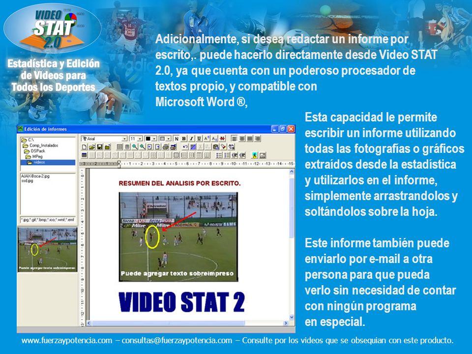 Esta capacidad le permite escribir un informe utilizando todas las fotografías o gráficos extraídos desde la estadística y utilizarlos en el informe,