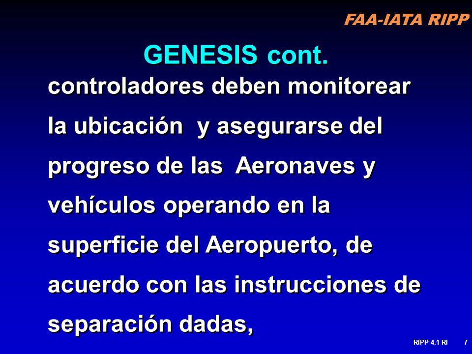 FAA-IATA RIPP RIPP 4.1 RI7 controladores deben monitorear la ubicación y asegurarse del progreso de las Aeronaves y vehículos operando en la superfici