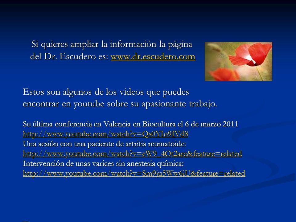 Si quieres ampliar la información la página Si quieres ampliar la información la página del Dr. Escudero es: www.dr.escudero.com del Dr. Escudero es: