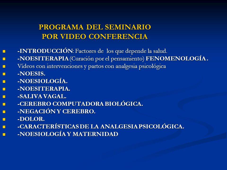 PROGRAMA DEL SEMINARIO PROGRAMA DEL SEMINARIO POR VIDEO CONFERENCIA POR VIDEO CONFERENCIA -INTRODUCCIÓN: Factores de los que depende la salud. -INTROD