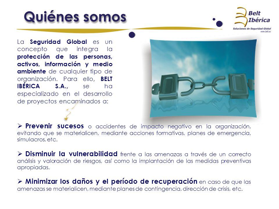 La Seguridad Global es un concepto que integra la protección de las personas, activos, información y medio ambiente de cualquier tipo de organización.