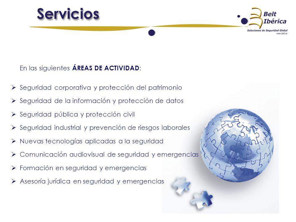 En las siguientes ÁREAS DE ACTIVIDAD : Seguridad corporativa y protección del patrimonio Seguridad de la información y protección de datos Seguridad p