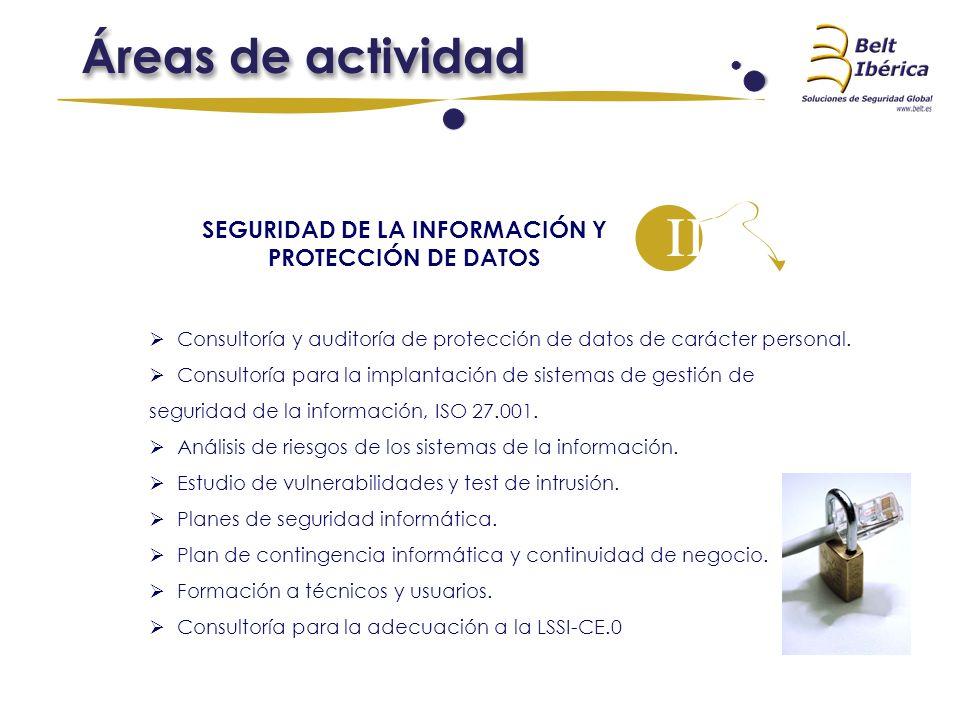 SEGURIDAD DE LA INFORMACIÓN Y PROTECCIÓN DE DATOS Consultoría y auditoría de protección de datos de carácter personal. Consultoría para la implantació