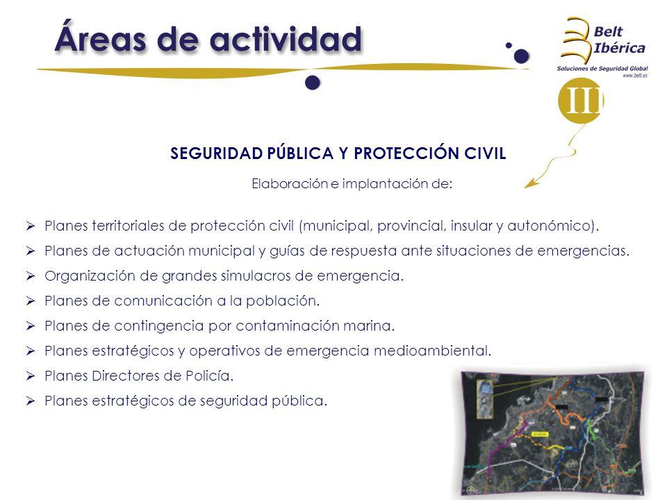SEGURIDAD PÚBLICA Y PROTECCIÓN CIVIL Elaboración e implantación de: Planes territoriales de protección civil (municipal, provincial, insular y autonóm