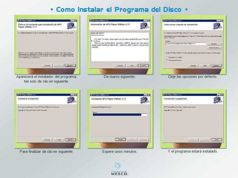 Como Instalar el Programa del Disco Aparecerá el instalador del programa, tan solo de clic en siguiente.