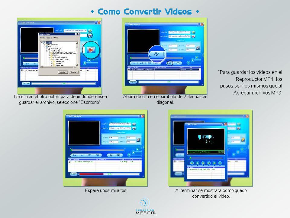 Como Convertir Videos De clic en el otro botón para decir donde desea guardar el archivo, seleccione Escritorio. Ahora de clic en el símbolo de 2 flec