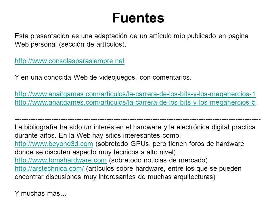 Fuentes Esta presentación es una adaptación de un artículo mío publicado en pagina Web personal (sección de artículos). http://www.consolasparasiempre