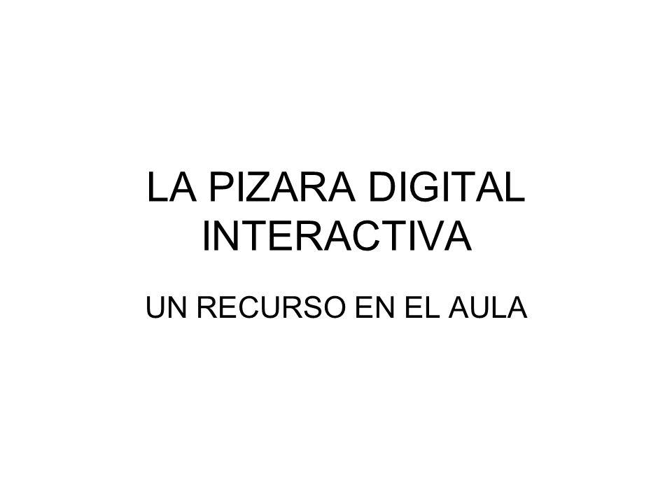 LA PIZARA DIGITAL INTERACTIVA UN RECURSO EN EL AULA