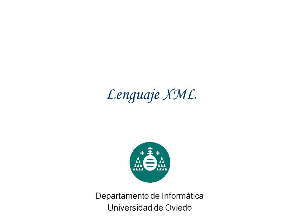Lenguaje XML Departamento de Informática Universidad de Oviedo