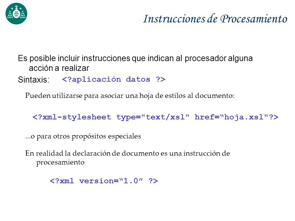 Instrucciones de Procesamiento Es posible incluir instrucciones que indican al procesador alguna acción a realizar Sintaxis: En realidad la declaració