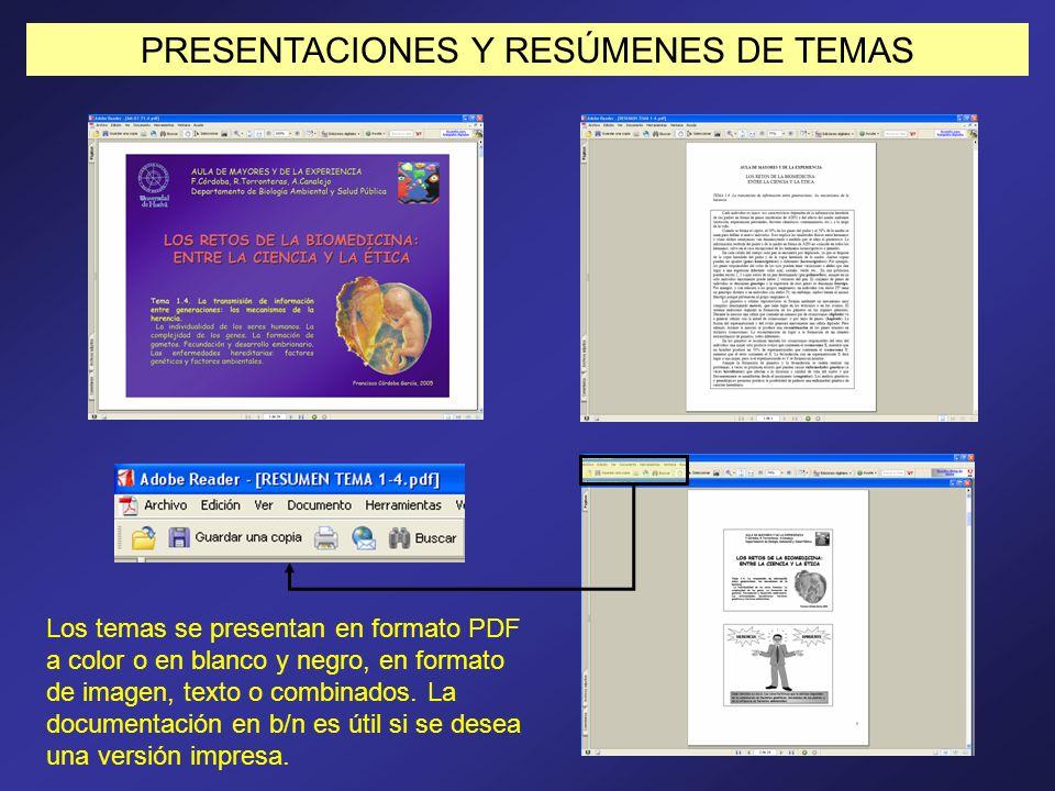 PRESENTACIONES Y RESÚMENES DE TEMAS Los temas se presentan en formato PDF a color o en blanco y negro, en formato de imagen, texto o combinados. La do