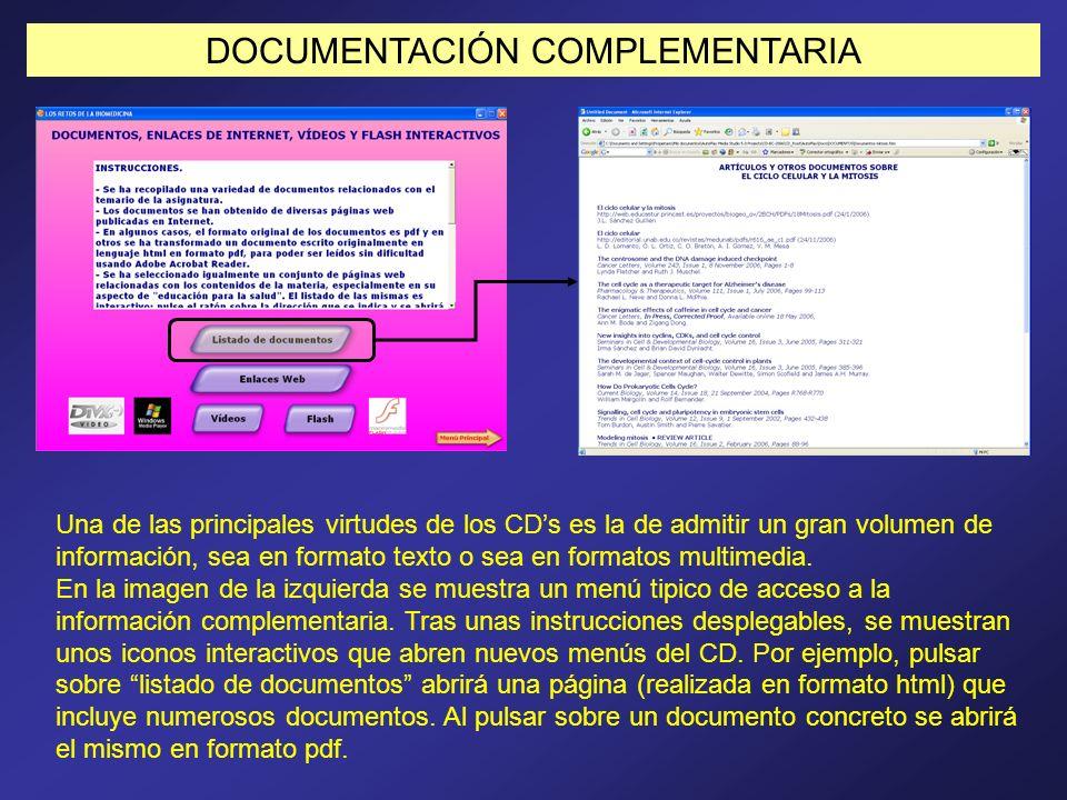 DOCUMENTACIÓN COMPLEMENTARIA Una de las principales virtudes de los CDs es la de admitir un gran volumen de información, sea en formato texto o sea en