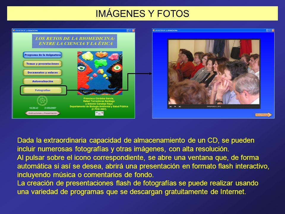 IMÁGENES Y FOTOS Dada la extraordinaria capacidad de almacenamiento de un CD, se pueden incluir numerosas fotografías y otras imágenes, con alta resol