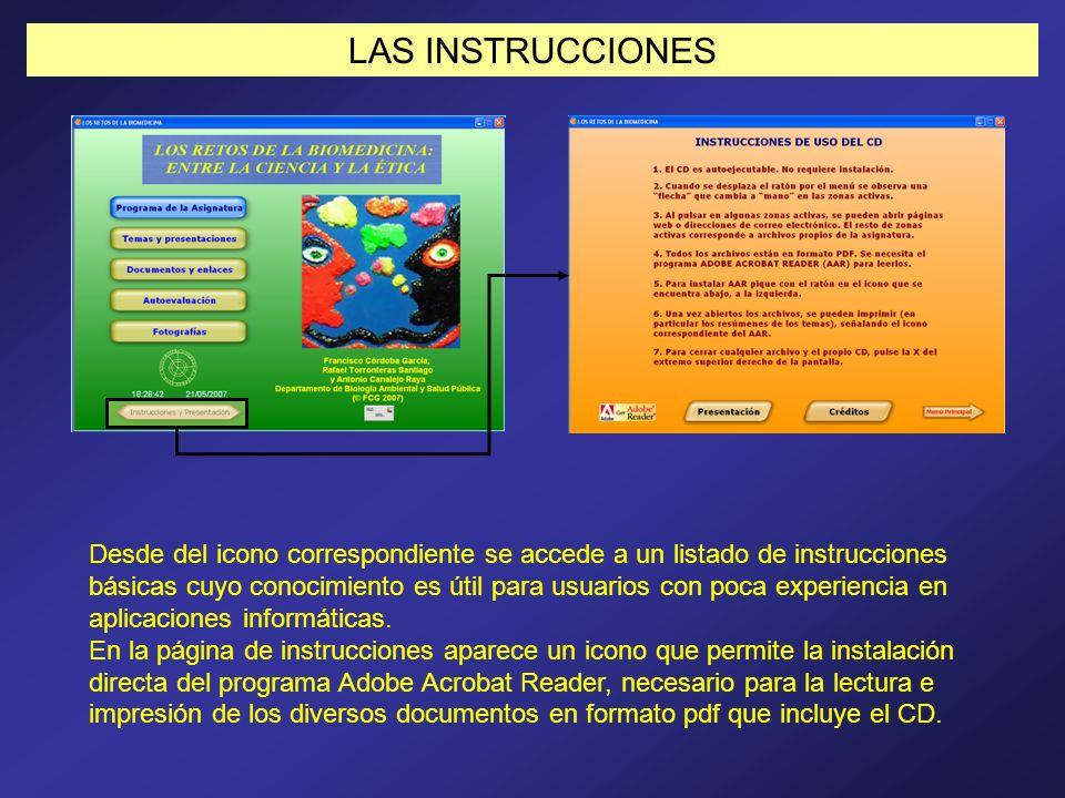 LAS INSTRUCCIONES Desde del icono correspondiente se accede a un listado de instrucciones básicas cuyo conocimiento es útil para usuarios con poca exp