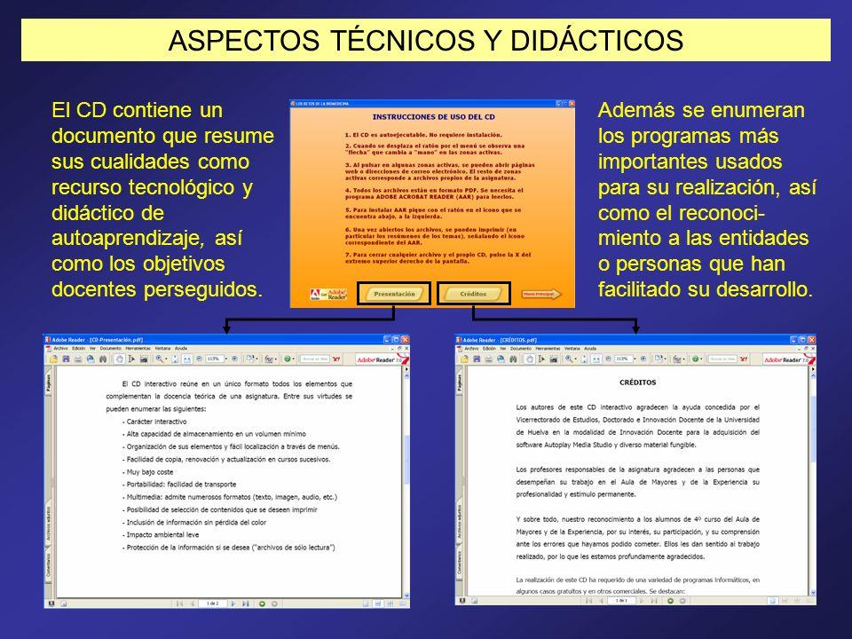 ASPECTOS TÉCNICOS Y DIDÁCTICOS El CD contiene un documento que resume sus cualidades como recurso tecnológico y didáctico de autoaprendizaje, así como