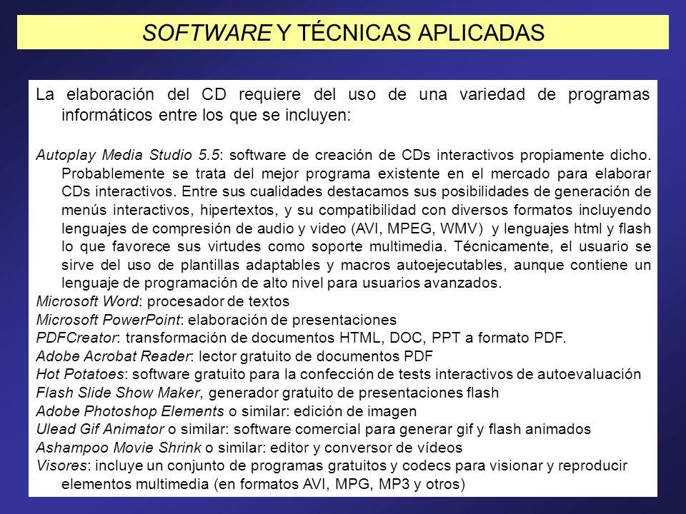 SOFTWARE Y TÉCNICAS APLICADAS La elaboración del CD requiere del uso de una variedad de programas informáticos entre los que se incluyen: Autoplay Med