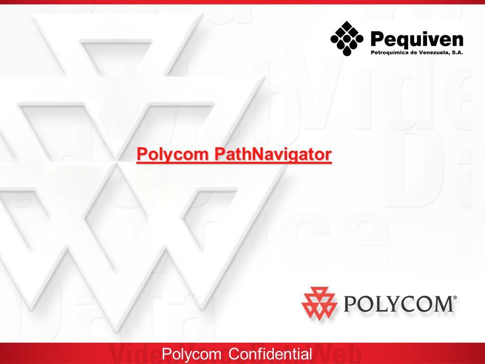 Polycom Confidential Polycom PathNavigator Polycom PathNavigator