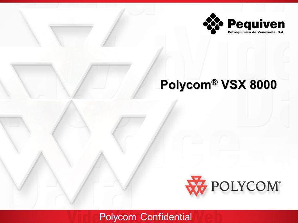 Polycom Confidential Polycom ® VSX 8000