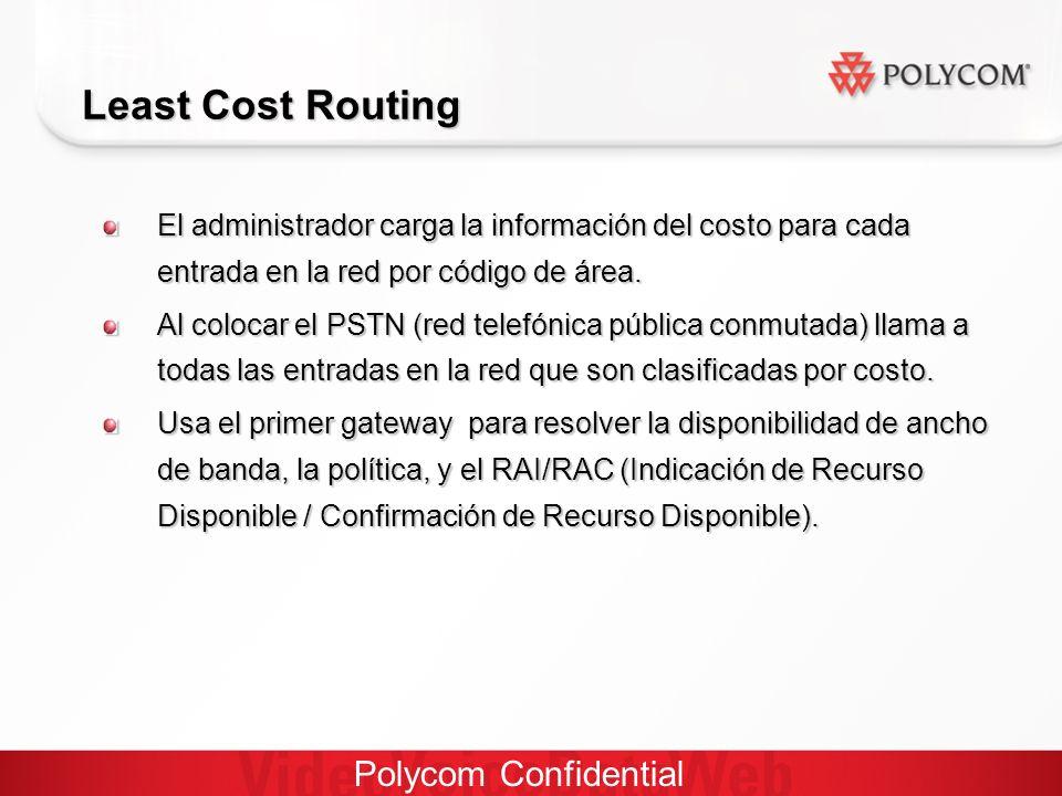 Polycom Confidential Least Cost Routing El administrador carga la información del costo para cada entrada en la red por código de área.