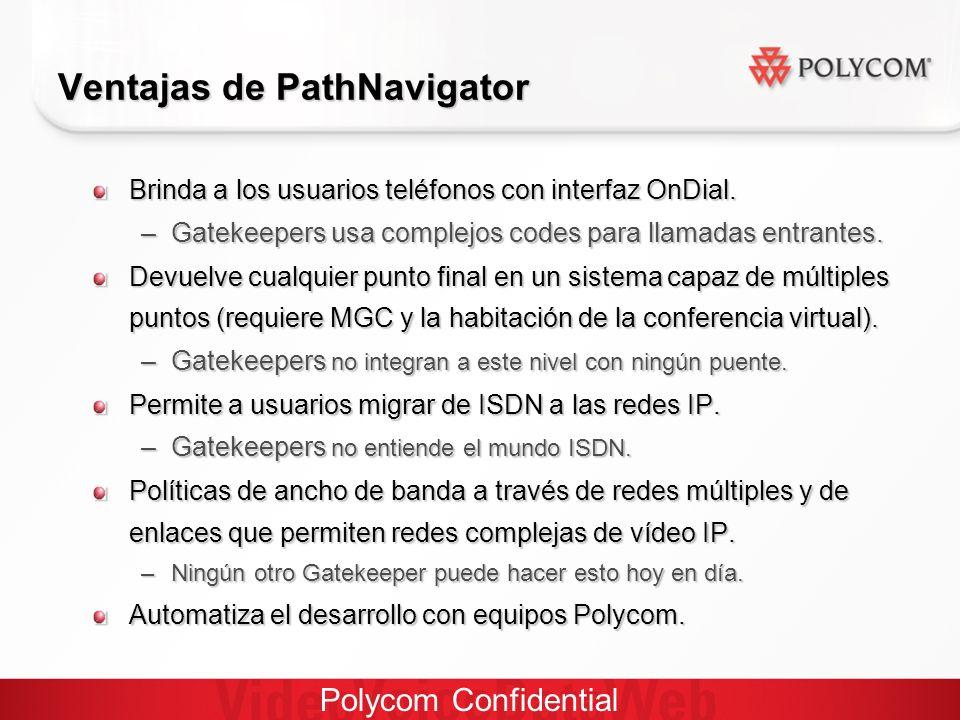 Polycom Confidential Ventajas de PathNavigator Brinda a los usuarios teléfonos con interfaz OnDial.
