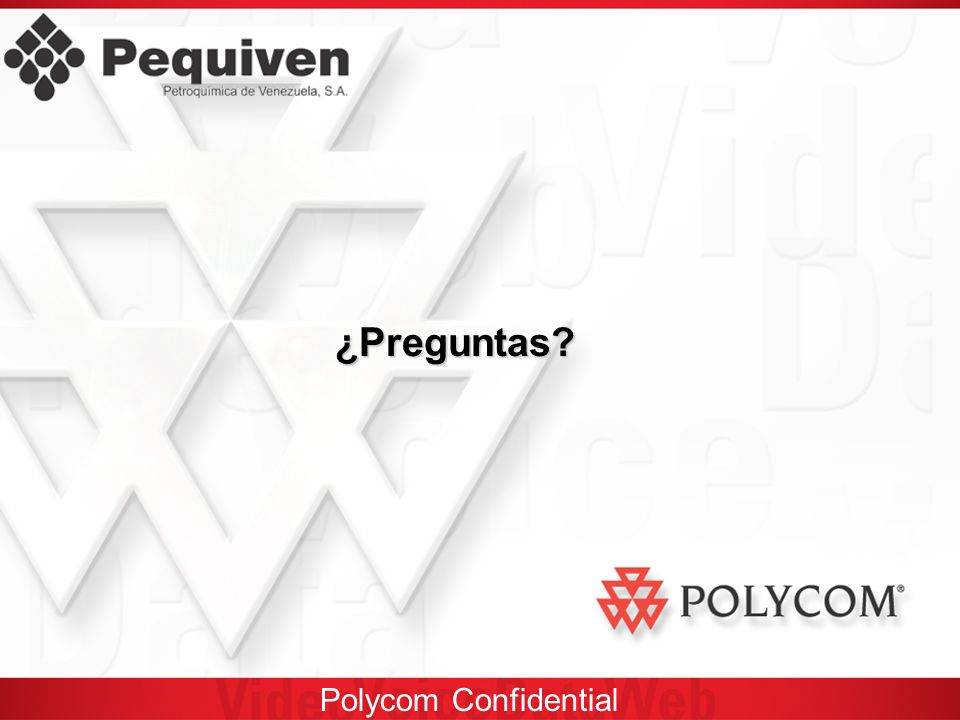 Polycom Confidential ¿Preguntas