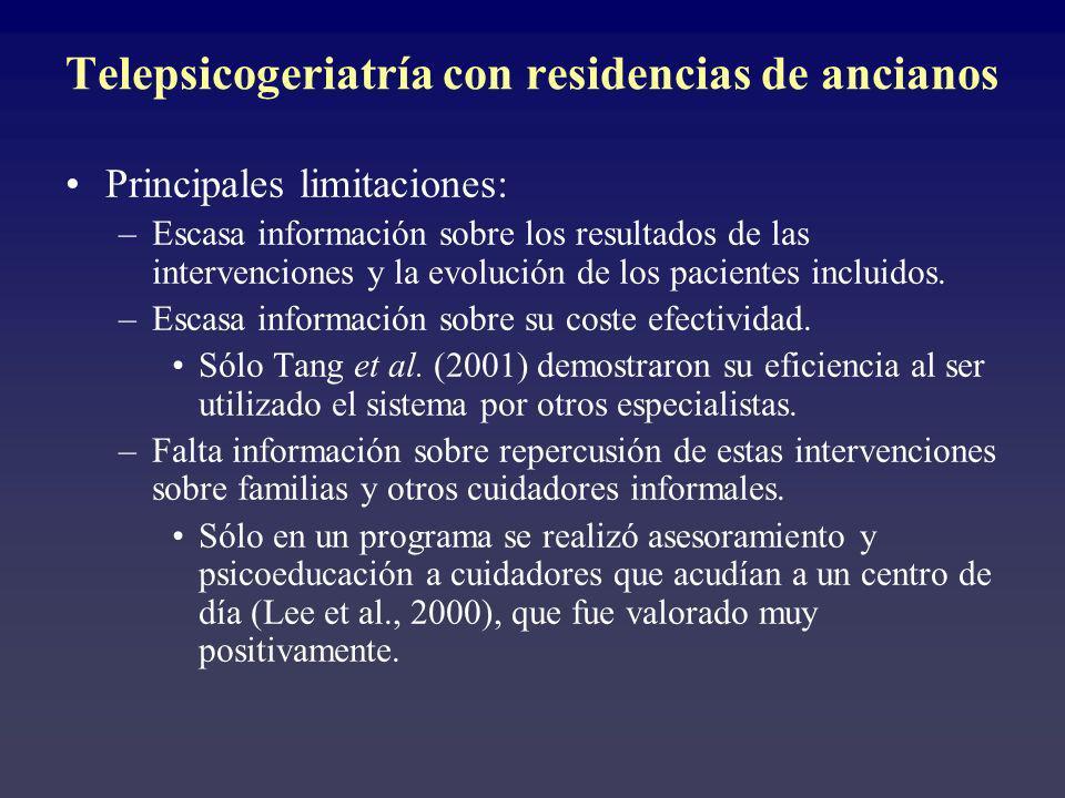 Telepsicogeriatría con residencias de ancianos Principales limitaciones: –Escasa información sobre los resultados de las intervenciones y la evolución