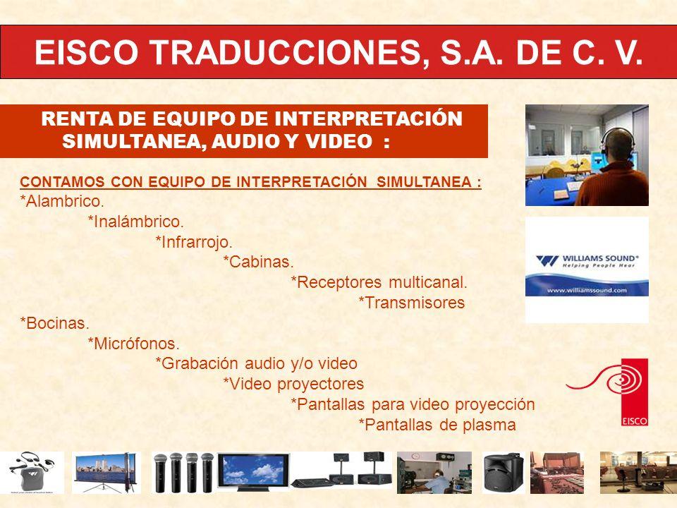 EISCO TRADUCCIONES, S.A. DE C. V. RENTA DE EQUIPO DE INTERPRETACIÓN SIMULTANEA, AUDIO Y VIDEO : CONTAMOS CON EQUIPO DE INTERPRETACIÓN SIMULTANEA : *Al