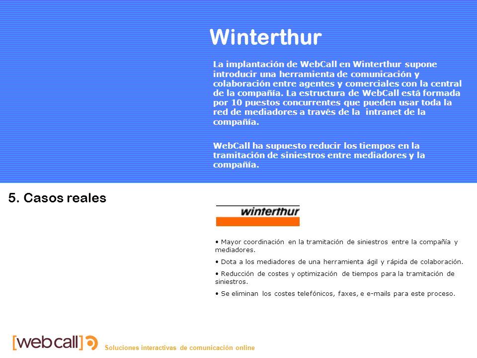 Soluciones interactivas de comunicación online Winterthur Mayor coordinación en la tramitación de siniestros entre la compañía y mediadores.