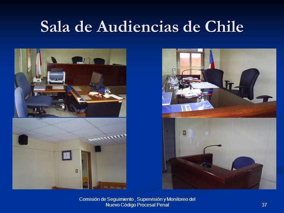 37 Comisión de Seguimiento, Supervisión y Monitoreo del Nuevo Código Procesal Penal Sala de Audiencias de Chile