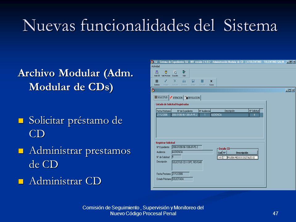 47 Comisión de Seguimiento, Supervisión y Monitoreo del Nuevo Código Procesal Penal Nuevas funcionalidades del Sistema Archivo Modular (Adm. Modular d