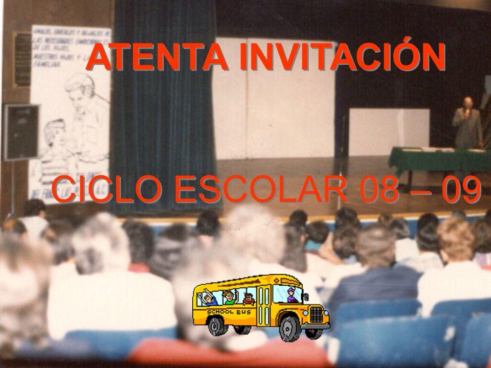 ATENTA INVITACIÓN CICLO ESCOLAR 08 – 09 ATENTA INVITACIÓN CICLO ESCOLAR 08 – 09
