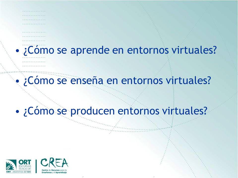 ¿Cómo se aprende en entornos virtuales. ¿Cómo se enseña en entornos virtuales.