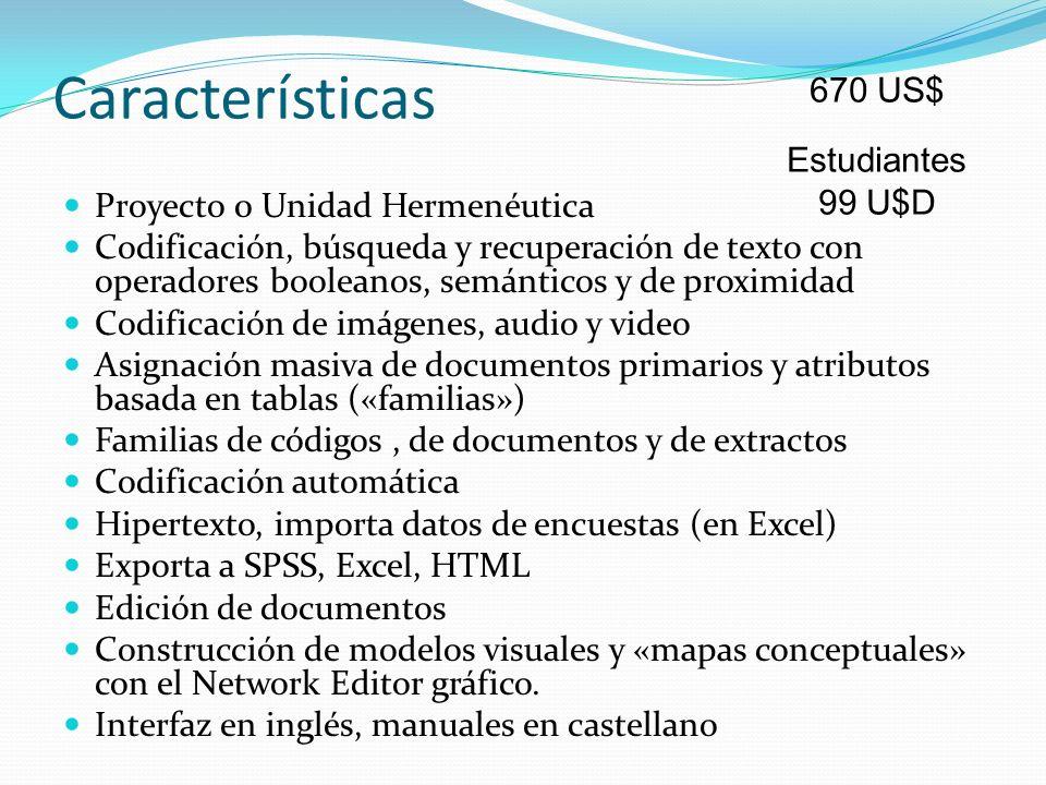 Características Proyecto 0 Unidad Hermenéutica Codificación, búsqueda y recuperación de texto con operadores booleanos, semánticos y de proximidad Cod