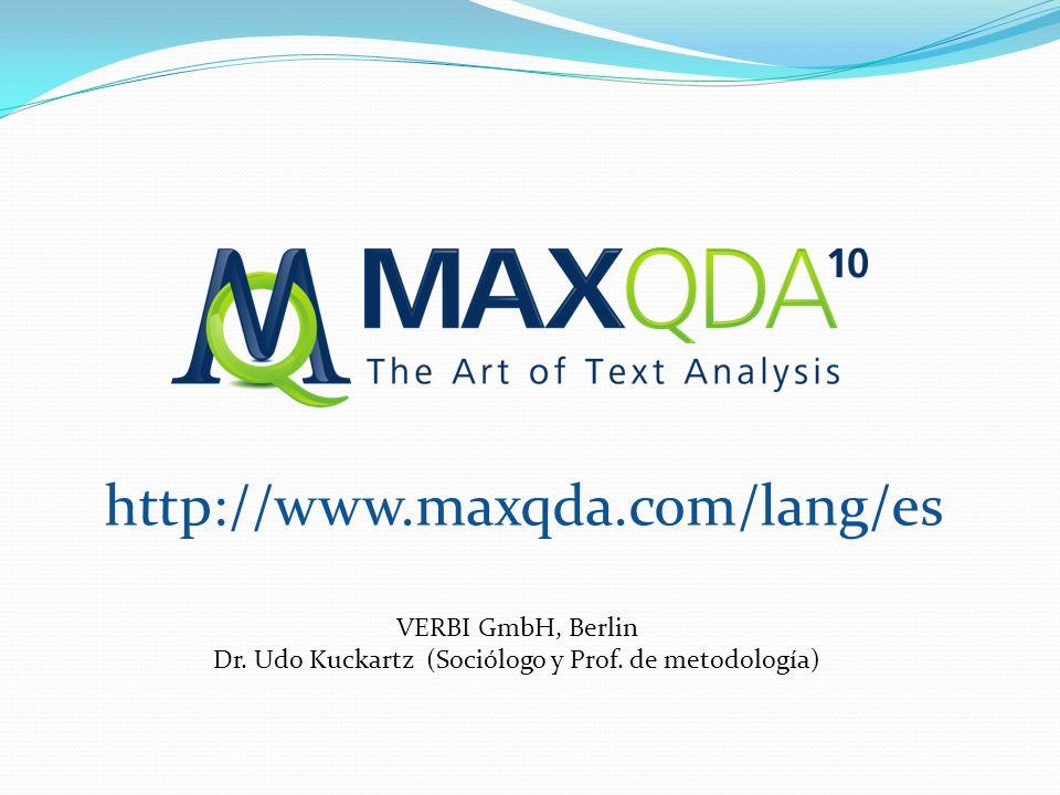 http://www.maxqda.com/lang/es VERBI GmbH, Berlin Dr. Udo Kuckartz (Sociólogo y Prof. de metodología)