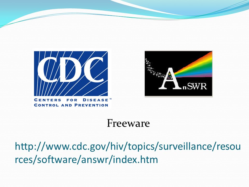 http://www.cdc.gov/hiv/topics/surveillance/resou rces/software/answr/index.htm Freeware