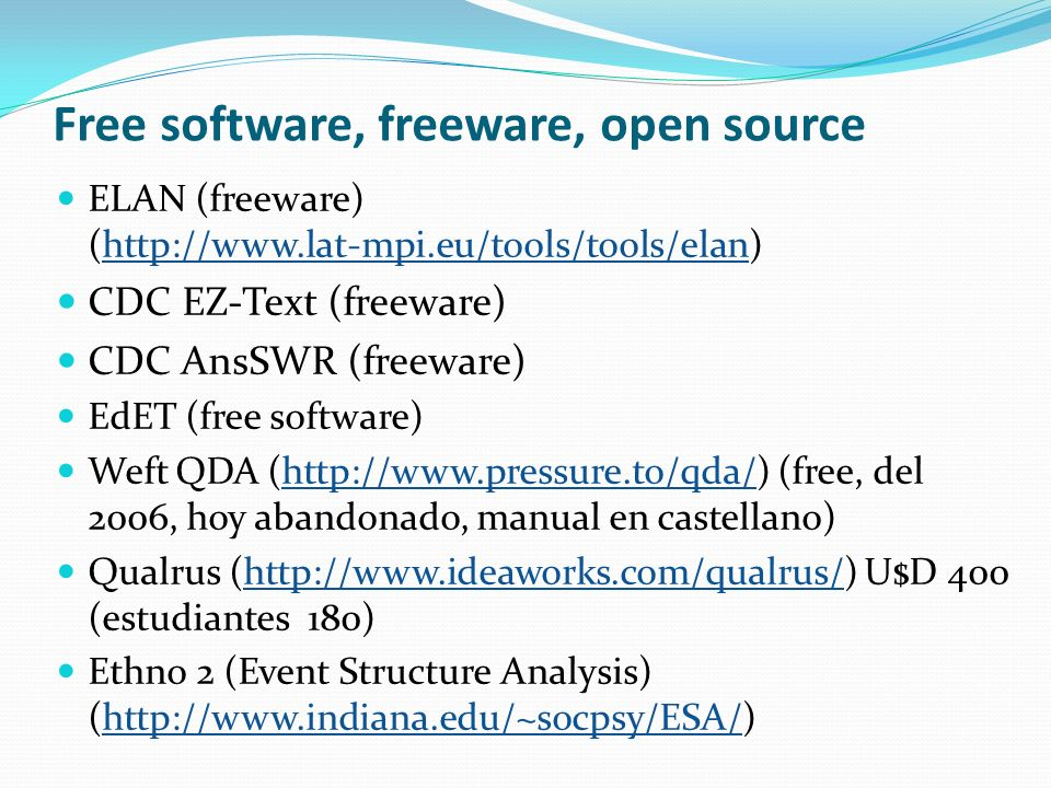 Free software, freeware, open source ELAN (freeware) (http://www.lat-mpi.eu/tools/tools/elan)http://www.lat-mpi.eu/tools/tools/elan CDC EZ-Text (freew