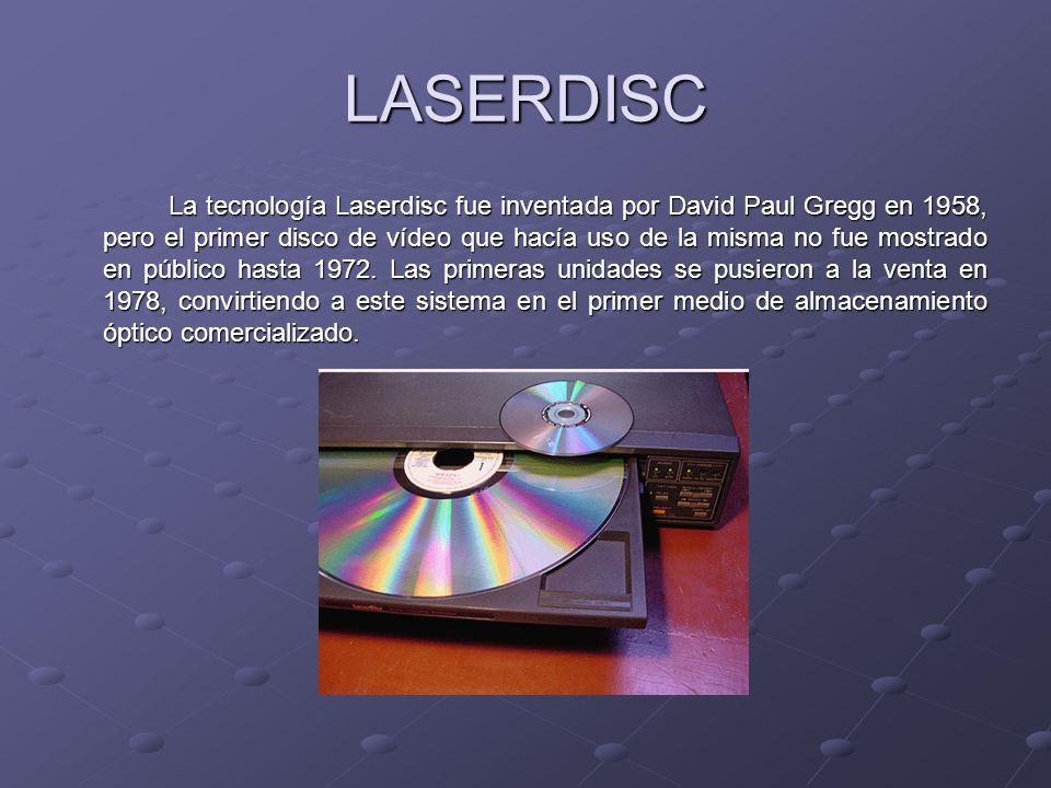 LASERDISC La tecnología Laserdisc fue inventada por David Paul Gregg en 1958, pero el primer disco de vídeo que hacía uso de la misma no fue mostrado